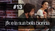 Fanpage Town #13 - JFK & La Sua Bella Bionda