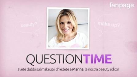 Question Time: Marina risponde alle domande sul make up perfetto