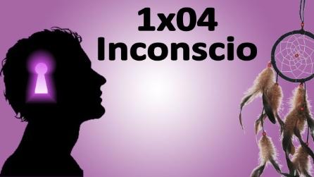 1x04 - Inconscio