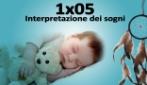1x05 - Interpretazione dei sogni
