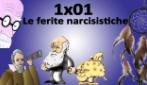 1x01 - Le ferite narcisistiche