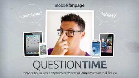 @mobile_fanpage Question Time : #tizen #iPhone5S #smartphone nel 2013 #LTE in #Italia #lettura sui #tablet e tanto altro!