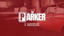 THE PARKER - IL BACKSTAGE