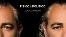 """Luca Carboni: """"Sono pronto per il """"Fisico & Politico"""" Tour"""""""
