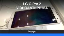 LG G Pro 2: il phablet che si sblocca con i tap - Video anteprima e hands on