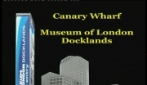 Londra - Canary Wharf e Museum of London Docklands