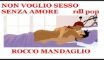 ROCCO MANDAGLIO I DO NOT WANT SEX WITHOUT LOVE