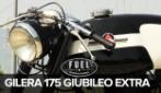 Gilera 175 Giubileo Extra, la moto vintage della storica casa italiana