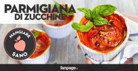 Parmigiana di zucchine, video ricetta light e gustosa