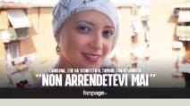 """Carolina, che ha sconfitto il tumore con il sorriso: """"Non arrendetevi mai"""""""