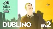 DUBLINO - Italiani all'estero ep.2