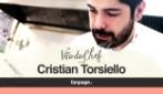 Vita da Chef: Cristian Torsiello