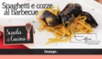 Spaghetti e Cozze con Pomodorini al barbecue, la ricetta originale