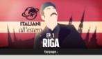 RIGA - Italiani all'estero ep.1 seconda stagione
