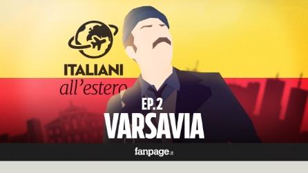 VARSAVIA - Italiani all'estero ep.2 seconda stagione