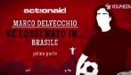 Se fossi nato in... Brasile: Marco Delvecchio e la sfida di calcio