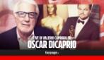 I 5 motivi per cui Leonardo DiCaprio ha meritato l'Oscar