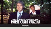 """Morte Carlo Vanzina, Enzo Salvi: """"Inventò il cinepanettone portando al cinema milioni di italiani"""""""