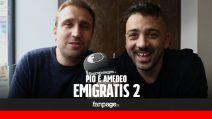 """Emigratis 2, Pio e Amedeo: """"5000 euro da Balotelli, ecco i vip ai quali abbiamo 'scroccato' di più"""""""