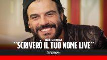 """Francesco Renga: """"'Scriverò il tuo nome live' nasce da uno scambio di energia col pubblico"""""""