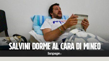 """Salvini dorme al Cara di Mineo: """"È il più grande centro commerciale di carne umana d'Europa"""""""