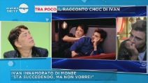 """Ivan Cattaneo sul bacio con Francesco Monte: """"Mi stavo innamorando"""""""