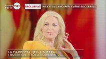 """La marchesa d'Aragona: """"Contro di me operazione scandalosa, mia figlia è stata male"""""""