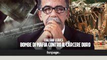 """ItalianLeaks: """"L'abolizione del carcere duro alla base della trattativa Stato - mafia"""""""