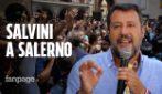 """Matteo Salvini contestato durante il tour nel salernitano: """"Contestate chi vi uccide la sanità"""""""