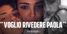 """Morte di Paola, il fidanzato Ciro: """"Voglio rivederla, noi già minacciati"""""""