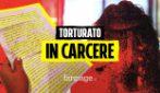 """Le lettere di un detenuto dal carcere di Viterbo: """"Così sono stato torturato in cella"""""""