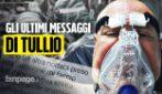 """I messaggi di Tullio prima di morire di Covid: """"Mi intubano. Se va male vi seguirò da lassù"""""""