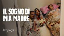 """Si sposa in casa davanti alla madre in fin di vita: """"Era il suo desiderio più grande"""""""