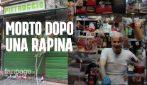"""Napoli, commerciante muore dopo una rapina: """"Antonio Ferrara era un uomo onesto, non se lo meritava"""""""
