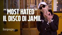 """""""Most hated"""", il nuovo disco di Jamil: """"Sono il più odiato della scena perché non lecco il culo"""""""