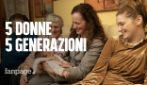 Cinque donne, cinque generazioni, un'unica famiglia