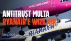 """Ryanair e Wizz Air multate dall'Antitrust: """"Il bagaglio a mano grande è un diritto"""""""