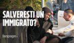 Salveresti la vita a un immigrato? [ESPERIMENTO SOCIALE]