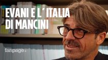 "Chicco Evani: ""Vi racconto Roberto Mancini"""
