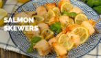 Lemon salmon skewers: quick, easy, delicious and healthy dinner, on the table in about 30 minutes!