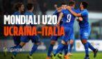 Mondiali Under 20, Ucraina-Italia: formazioni ufficiali e dove vederla in tv