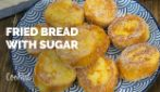 Fried bread with sugar: a fun recipe that uses leftover bread!