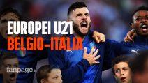 Europei Under 21, Belgio-Italia: quando si gioca, dove vederla, probabili formazioni