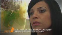 """Quarto Grado - La moglie di Nicola Mancuso: """"Mio marito è innocente"""""""