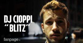 Blitz - Dj Cioppi (ESCLUSIVA)