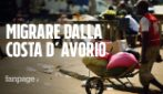 """""""Dopo i video che ho visto, non parto più"""": i ragazzi che scelgono di restare in costa d'Avorio"""