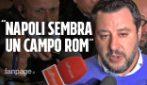 """Salvini: """"Napoli sembra un campo rom, può tornare ad essere bella"""""""
