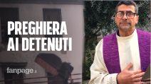 """Coronavirus, la lettera di Don Raffaele ai detenuti dopo le rivolte: """"Violenza è risposta sbagliata"""""""