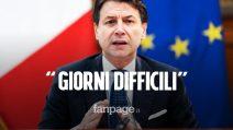 """Coronavirus Italia, Giuseppe Conte: """"Serve lo sforzo di tutti, è un momento duro. Ce la faremo"""""""