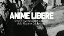 Anime libere, lettere di condanna a morte della Resistenza italiana